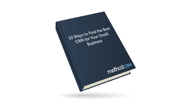 10 Ways to Find the Best CRM for Your Small Business [eBook]