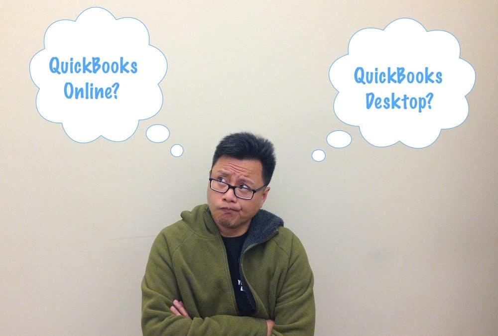 QuickBooks Online or QuickBooks Desktop?