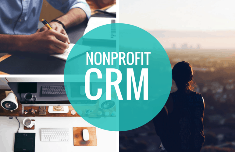 3 Reasons Every Nonprofit Should Use A CRM