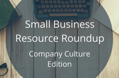 Small Business Tips –  Company Culture Edition