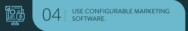 Use configurable marketing software